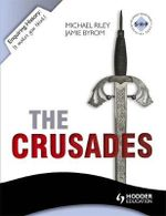The Crusades : Conflict and Controversy, 1095-1291 - Michael Riley