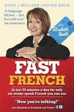 Fast French with Elisabeth Smith : Coursebook Only - Elisabeth Smith