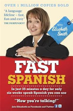 Fast Spanish with Elisabeth Smith (Coursebook) : Coursebook - Elisabeth Smith