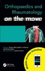 Orthopaedics and Rheumatology on the Move : Techniques and Applications - Terence McLoughlin