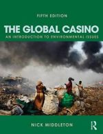 The Global Casino : An Introduction to Environmental Issues - Nick Middleton
