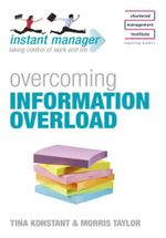 Instant Manager : Overcoming Information Overload - Tina Konstant