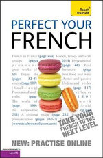 Perfect Your French : Teach Yourself - Jean-Claude Arragon