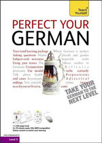 Perfect Your German Complete Course - Audio Support : Teach Yourself - Paul Coggle