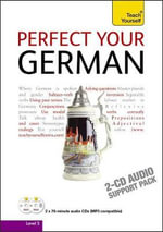 Perfect Your German 2nd Edition : Teach Yourself - Paul Coogle