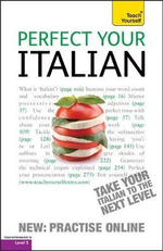 Perfect Your Italian 2nd Edition : Teach Yourself - Sylvia Lymbery