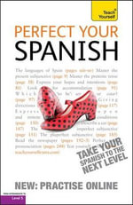 Perfect Your Spanish 2nd Edition : Teach Yourself - Juan Kattan-Ibarra