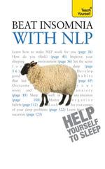 Beat Insomnia with NLP : Teach Yourself - Adrian Tannock