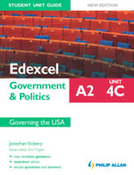 Edexcel A2 Government & Politics Student Unit Guide New Edition : Unit 4C Governing the USA - Jonathan Vickery