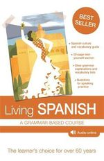 Living Spanish : A Grammar-based Course - Robert Percy Littlewood