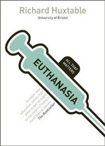Euthanasia : All That Matters - Richard Huxtable