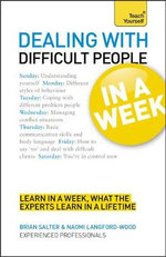 Teach Yourself Dealing with Difficult People in a Week : Teach Yourself - Brian Salter