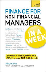 Finance for Non-Financial Managers in a Week : Teach Yourself - Roger Mason