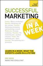 Teach Yourself Successful Marketing in a Week : Teach Yourself - Eric Davies