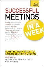 Teach Yourself Successful Meetings in a Week : Teach Yourself - John Payne