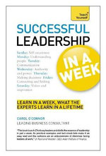 Successful Leadership in a Week : Teach Yourself - Carol O'Connor