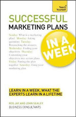 Successful Marketing Plans in a Week : Teach Yourself - Ros Jay