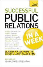 Successful Public Relations in a Week : Teach Yourself - Brian Salter