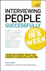 Teach Yourself Interviewing People Successfully in a Week : Teach Yourself - Mo Shapiro