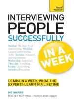 Interviewing People Successfully in a Week : Teach Yourself - Mo Shapiro