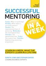 Successful Mentoring in a Week : Teach Yourself - Gareth Lewis