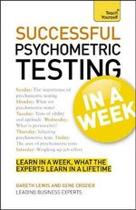 Teach Yourself Successful Psychometric Testing in a Week : Teach Yourself - Gareth Lewis