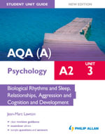 AQA(A) A2 Psychology Student Unit Guide New Edition : Unit 3 Biological Rhythms and Sleep, Relationships, Aggression and Cognition and Development - Jean-Marc Lawton