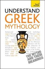 Understand Greek Mythology : Teach Yourself - Steve Eddy