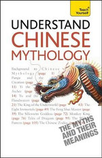 Understand Chinese Mythology : Teach Yourself - Te Lin