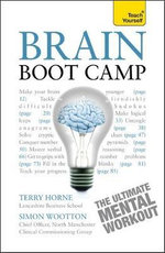 Brain Boot Camp : Teach Yourself - Simon Wootton