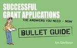 Successful Grant Applications : Bullet Guides - Ann Gawthorpe