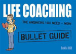 Life Coaching : Bullet Guides - Bekki Hill