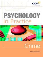 Psychology in Practice : Crime - Julie Harrower