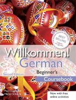 Willkommen German Beginner's Course : Coursebook - Paul Coggle