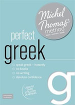 Perfect Greek with the Michel Thomas Method : Michel Thomas Method Speak... - Hara Garoufalia-Middle