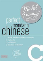 Perfect Mandarin Chinese (Learn Mandarin Chinese with the Michel Thomas Method) - Harold Goodman