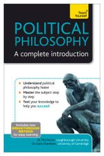 Political Philosophy - A Complete Introduction : Teach Yourself - Phil Parvin