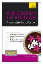 Teach Yourself Philosophy of Religion - A Complete Introduction - Dr. Russell Re Manning