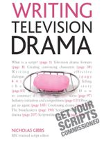 Writing Television Drama : Get Your Scripts Commissioned: Teach Yourself - Nicholas Gibbs