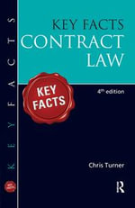 Key Facts Contract Law, Fourth Edition : Contract Law [Fourth Edition] - Chris Turner