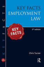 Key Facts : Employment Law, Third Edition - Chris Turner