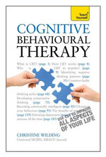 Cognitive Behavioural Therapy : Teach Yourself  - Christine Wilding