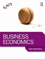Business Economics : A Practical Introduction - Rob Dransfield