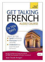 Get Talking French in Ten Days : Teach Yourself - Jean-Claude Arragon