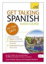 Get Talking Spanish in Ten Days : Teach Yourself - Angela Howkins