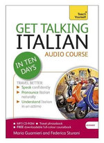 Get Talking Italian in Ten Days : Teach Yourself - Marina Guarnieri