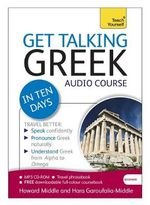 Get Talking Greek in Ten Days : Teach Yourself - Hara Garoufalia-Middle