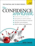 The Teach Yourself Confidence Workbook : Teach Yourself: Relationships & Self-Help - Adrian Tannock