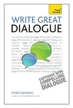 Teach Yourself : Write Great Dialogue : Teach Yourself: Writing - Irving Weinman