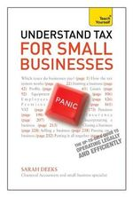 Teach Yourself Understand Tax for Small Businesses UK Edition - Sarah Deekes